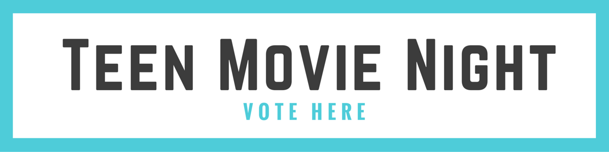 link to vote for the next Teen Movie Night