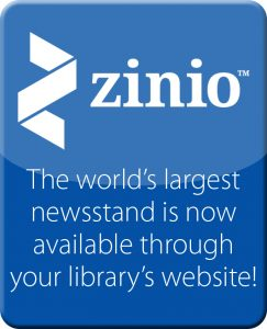 Link to Zinio, the world's largest newsstand in now available through your library's website